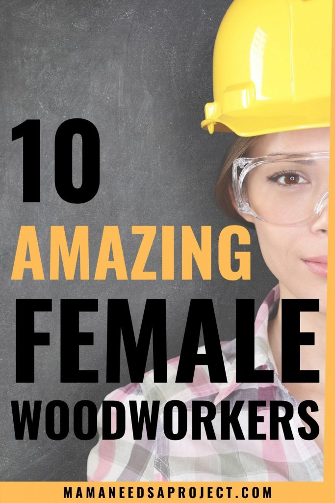 TEXT 10 amazing female woodworkers over image of woman wearing hard hat and safety glasses