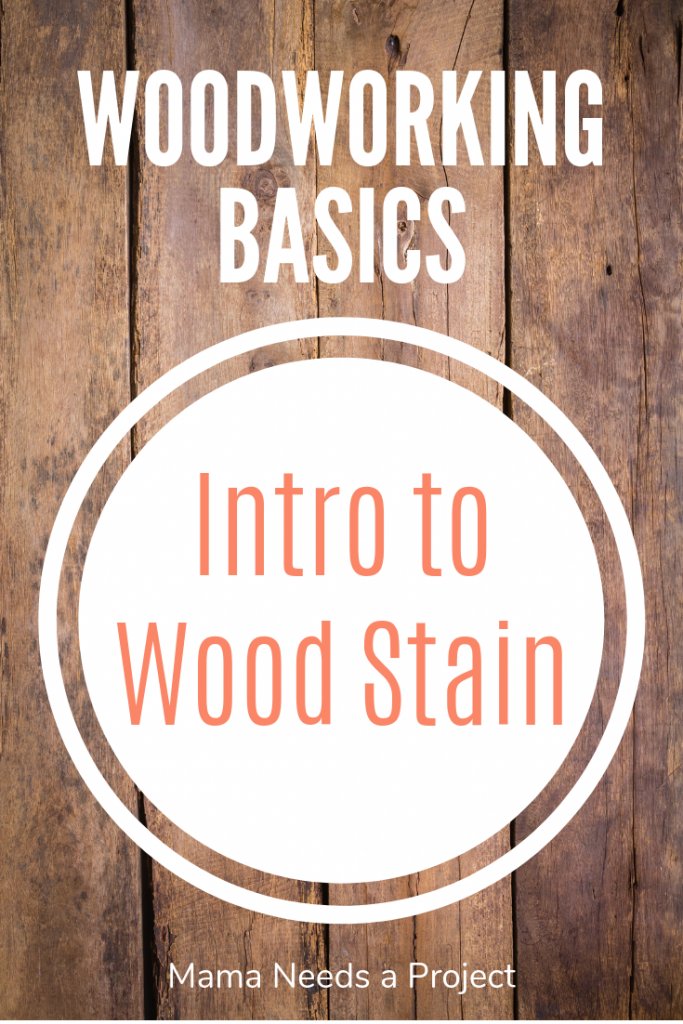 woodworking basics, introduction to wood stain, woodstain 101, pinterest image