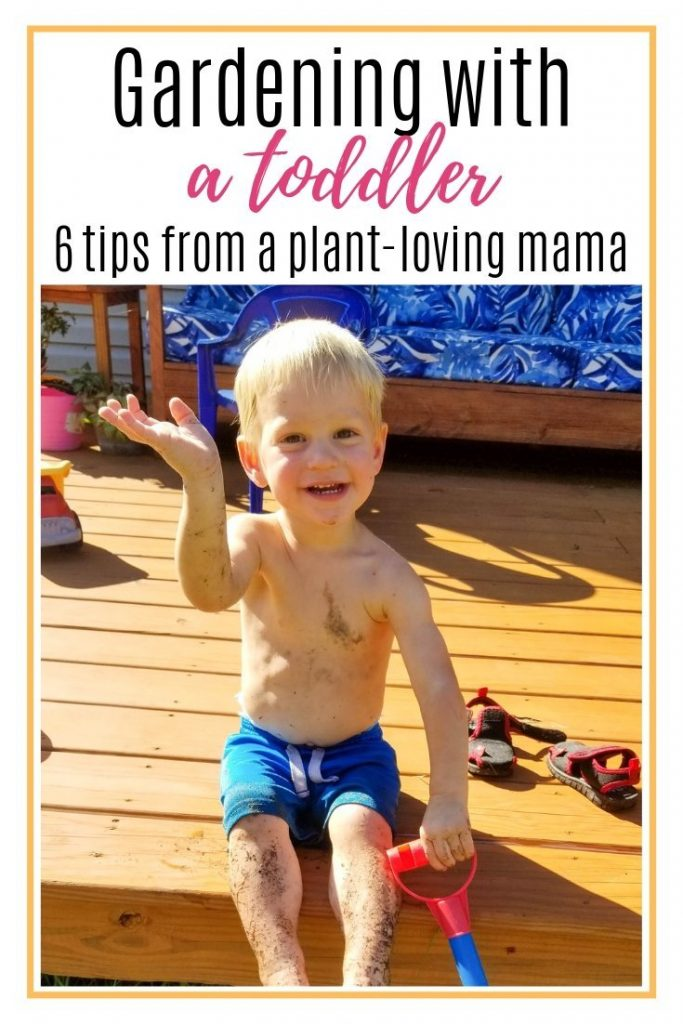 gardening with a toddler, 6 tips from a plant loving mama