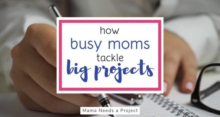 How Busy Moms Tackle Big Projects