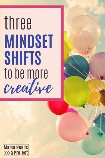 3 mindset shifts to be more creative in every day life