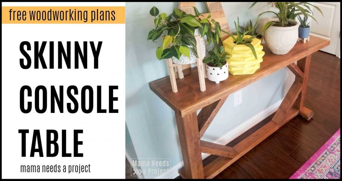 Skinny Console Table Woodworking Plans Mama Needs A Project