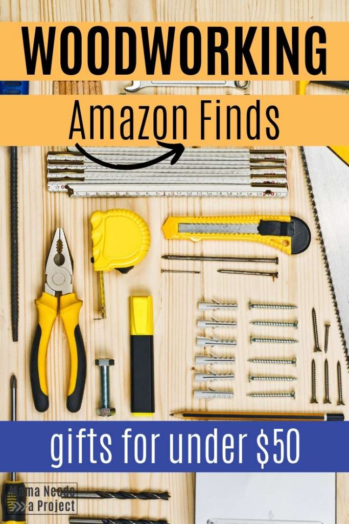 Gifts for Woodworkers under $50 | Mama Needs a Project