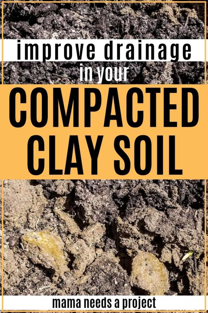 improve drainage in your compacted clay soil mama needs a project