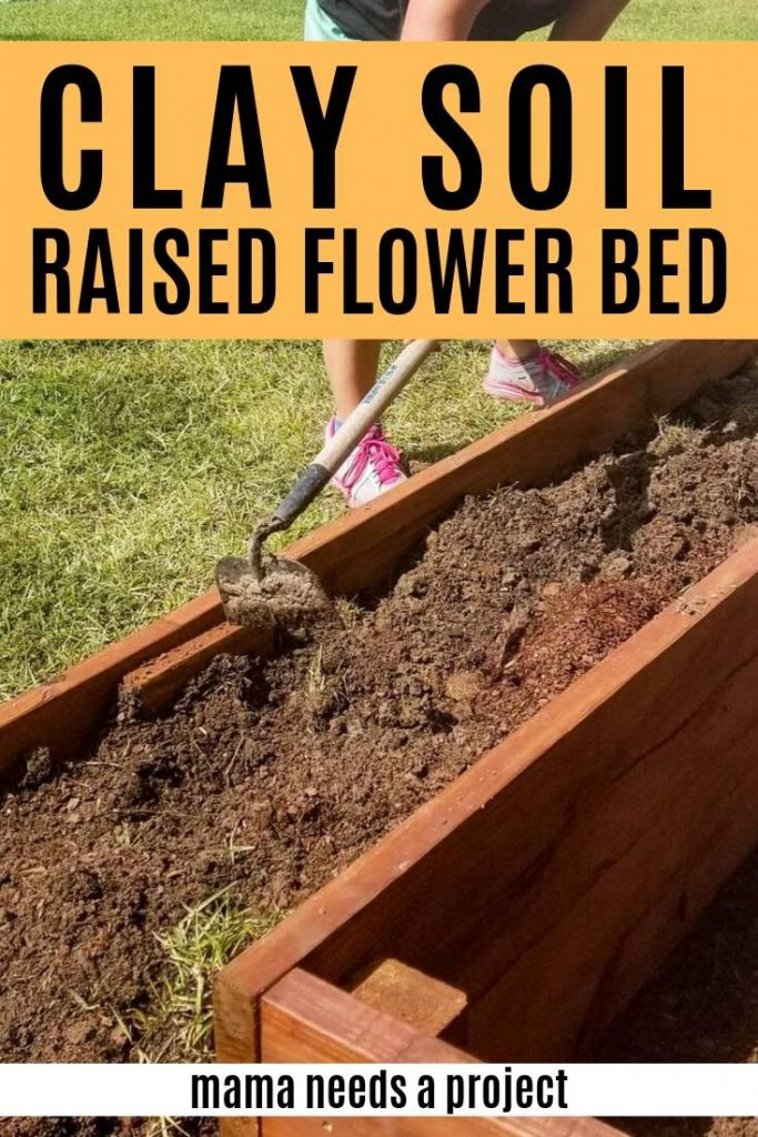 clay soil raised flower bed mama needs a project