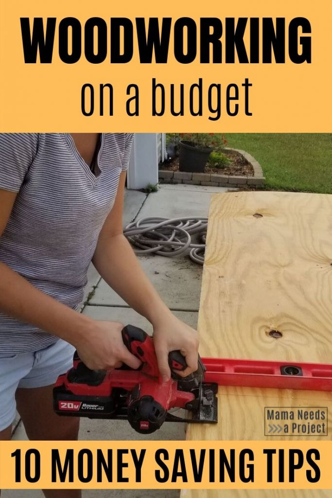 woodworking on a budget 10 money saving tips
