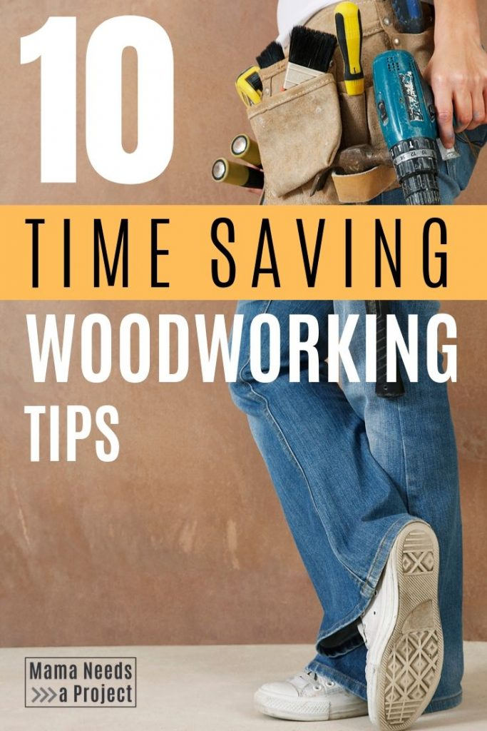 woman with tools, text overlay that reads 10 time saving woodworking tips