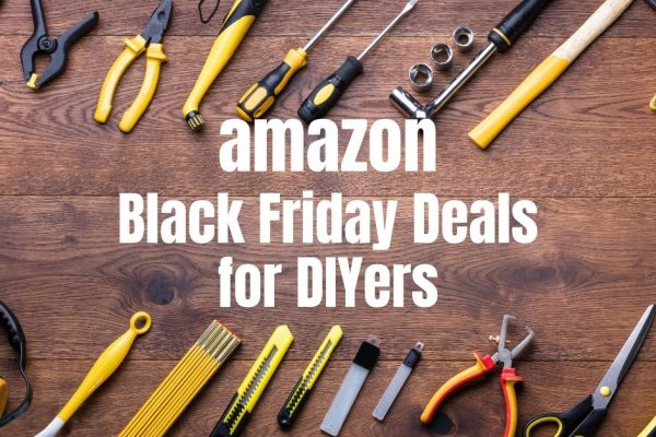 amazon black friday deals for diyers