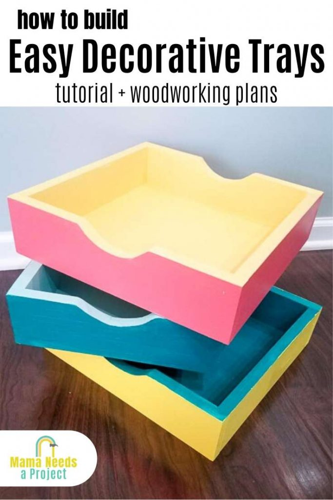 how to build easy decorative trays tutorial and woodworking plans