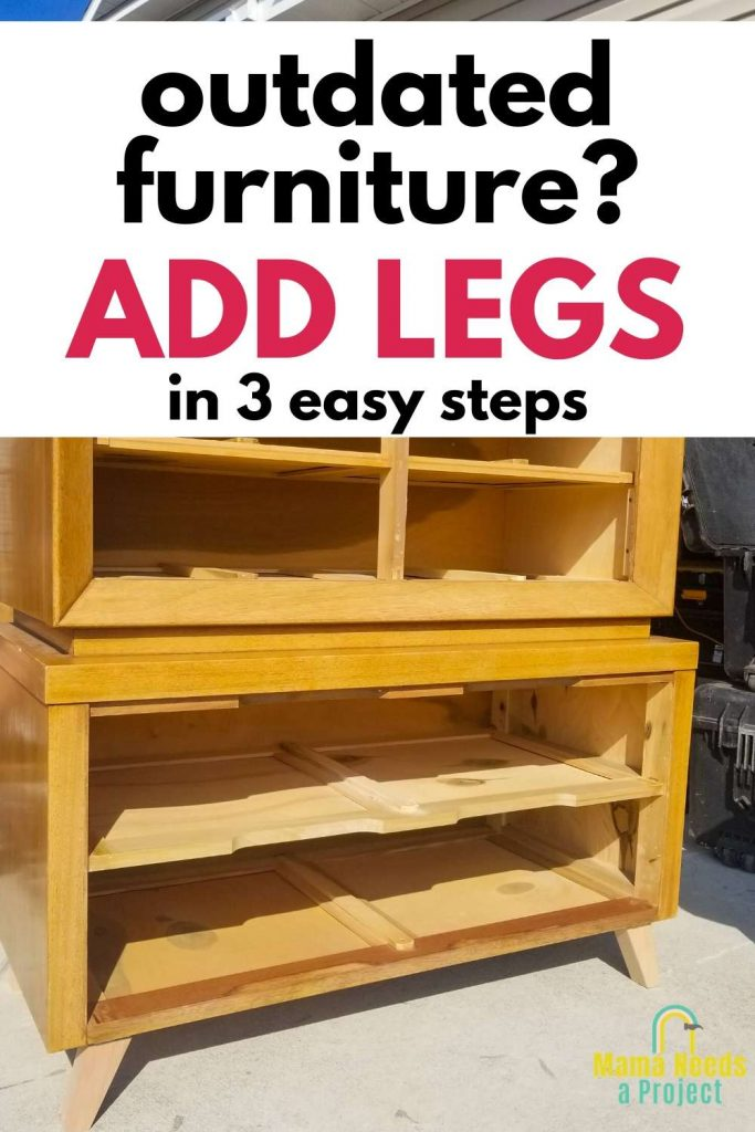 outdated furniture? Add legs in 2 easy steps