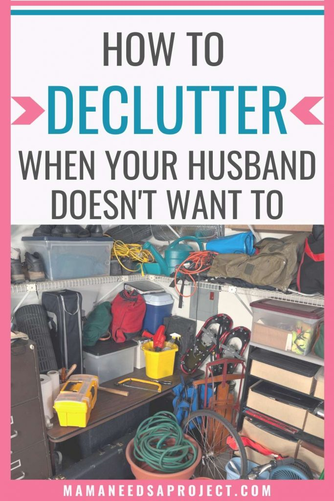 how to declutter when your husband doesn't want to