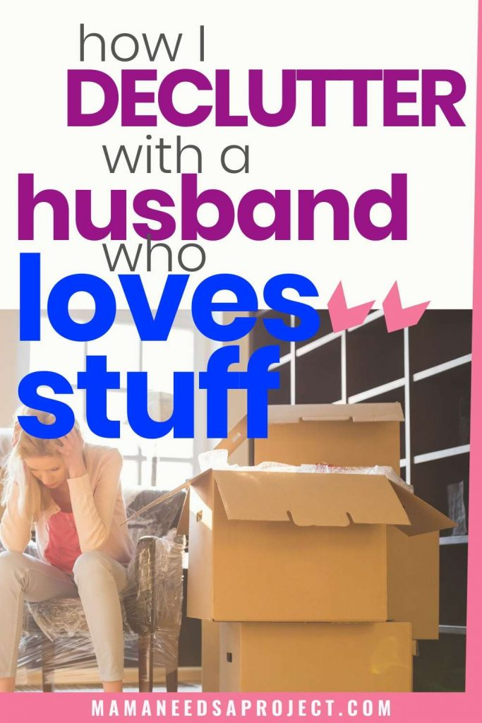 how I declutter with a husband who loves stuff