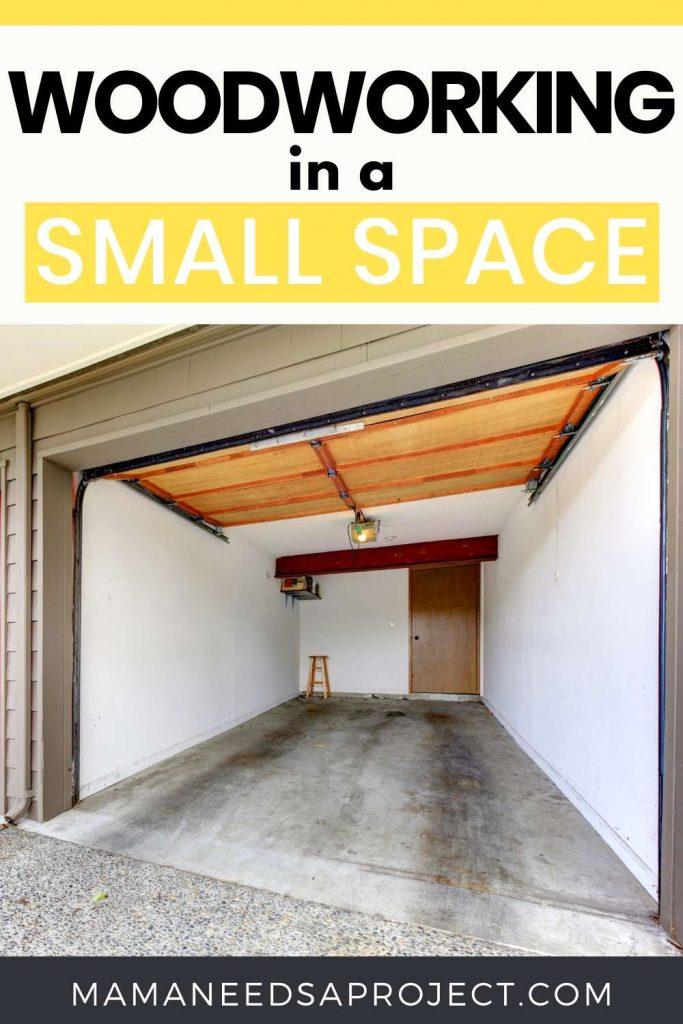 woodworking in a small space text overlay on picture of empty 1 car garage