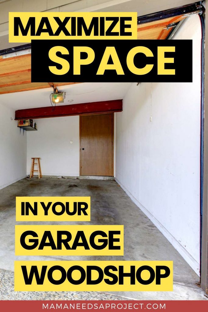 maximize space in your garage woodshop text overlay on image of small 1 car garage