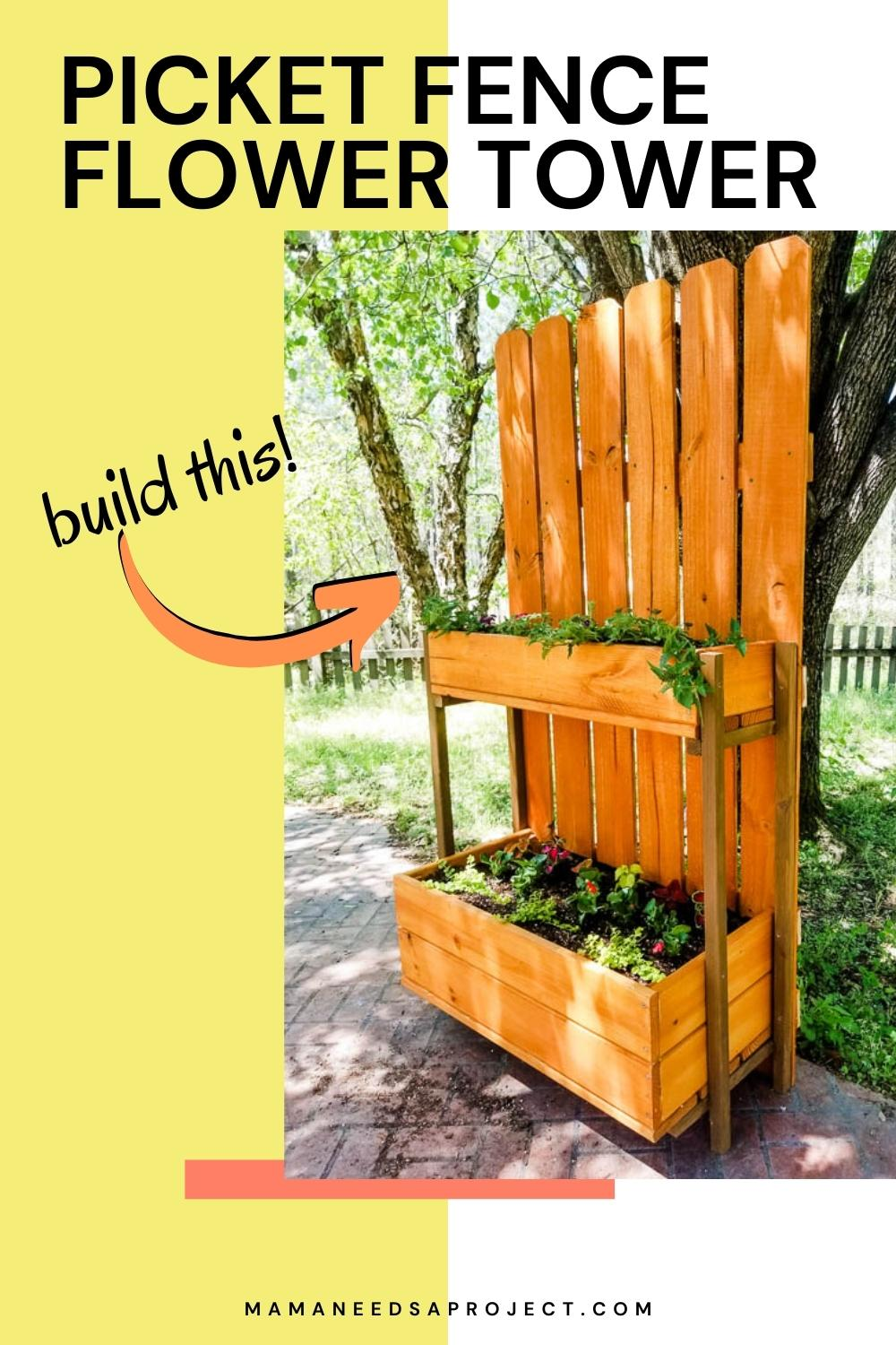 Text: Picket Fence Flower Tower with picture of completed flower tower. Arrow pointing at flower tower with text: build this