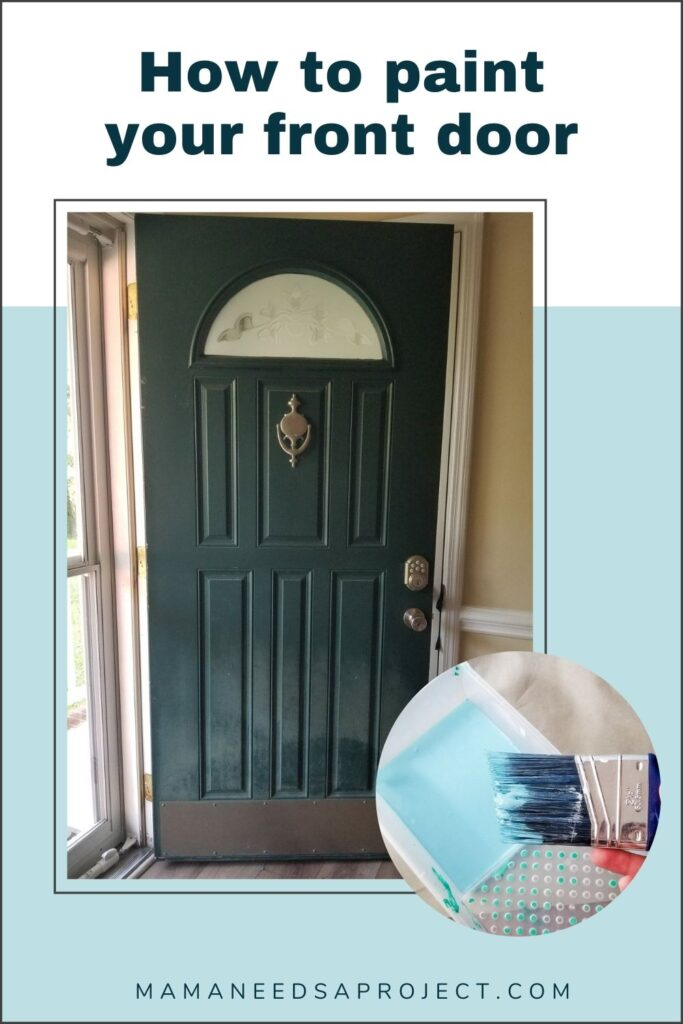 how to paint your front door with picture of faded green front door and a paint brush with blue paint